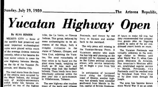 Highway from Mexico to Yucatan opens - Sunday, July 19,1959 .The Arizona Republic, w...