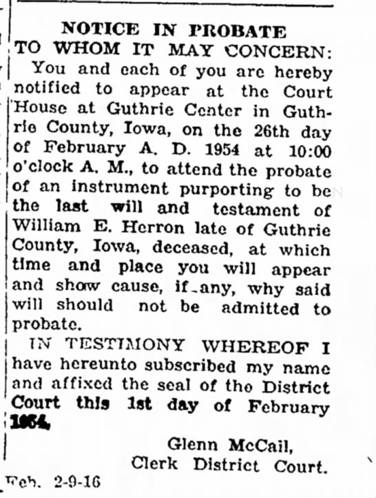 Will Propate notice on William E Herron 16 Feb 1954 - About be IN PROBATE TO WHOM IT MAY CONCERN: You...