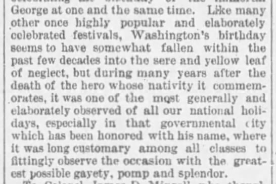 "Washington's birthday used to be one of the ""most generally and elaborately observed"" holidays -"