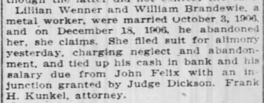 Lillian Wenner Sues William Brandewie for alimony charging neglect and abandonment. 5 Jun 1909 -