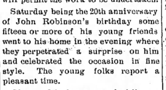 John Robinson's 20th birthday Opinion-Tribune (Glenwood, Iowa) 18 May 1899 -