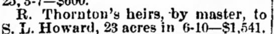 R Thornton sells propertyEdwardsville, IllinoisMarxh 17,1870 - R. Thornton's heirs, -by master, S. L. Howard,...
