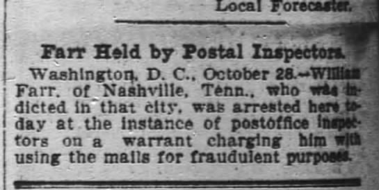 1903-10-29 FARR WILLIAM - ARRESTED FOR USING MAIL FOR FRAUDULENT PURPOSES -