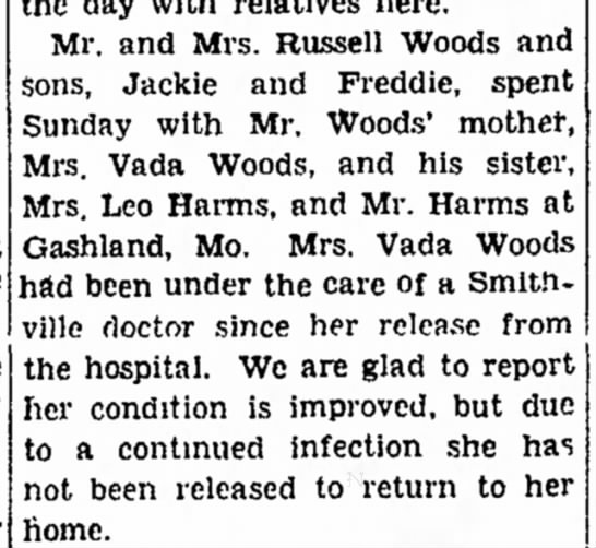 Mrs. Vada Woods has been ill and in the hospital. - Mr. and Mrs. Russell Woods sons, Jackie and...