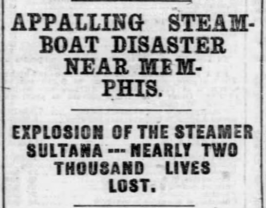 Appalling Steamboat Disaster (Sultana) -