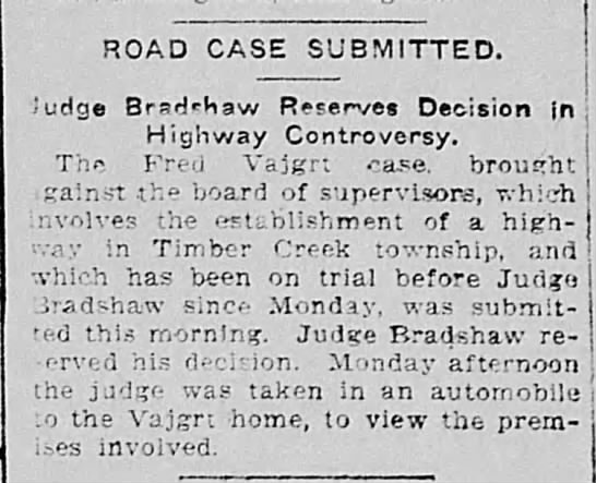Fred Vajgrt-road case-Judge traveled to house Oct 25th 1909 - ROAD CASE SUBMITTED. uclge Brad'Haw Reserves...