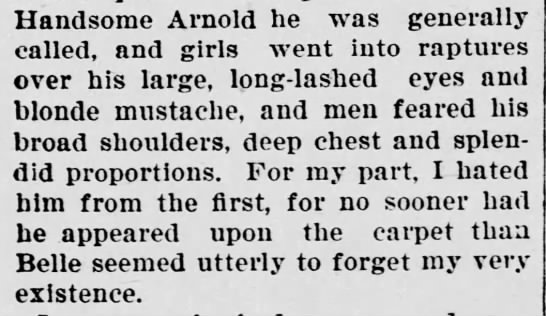 Handsome Arnold enters the picture - Handsome Arnold he was generally called, and...