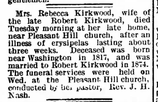 Rebecca Kirkwood, wife of the late Robert Kirkwood died Tuesday morning. Born 1817. Married 1874. -