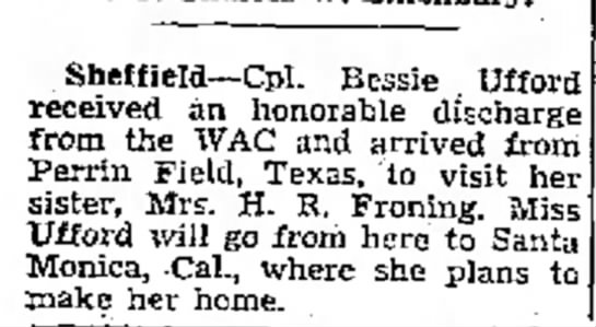 Bessie Ufford receives honorary discharge from the WAC and visits her sister - Bessie Ufford received an honorable discharge...