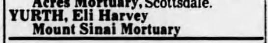 Death: Eli Harvey Yurth, Mount Sinai Mortuary (no other details) -