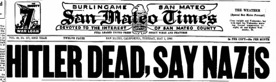 """Hitler Dead, Say Nazis"" April 30, 1945 -"