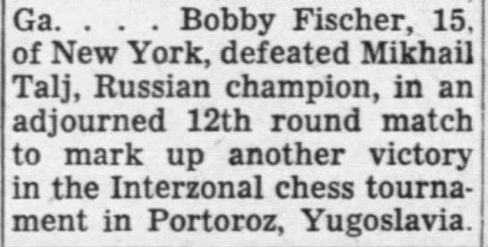 Bobby Fischer, 15, of New York, defeated... -