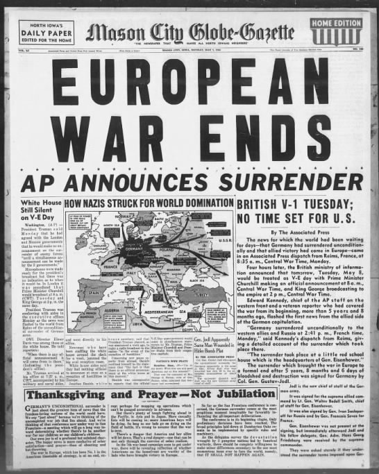"Iowa newspaper headline: ""European War Ends; AP Announces Surrender"" -"
