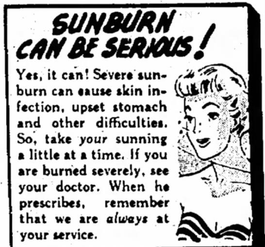 """""""Sunburn Can Be Serious!"""" - SUNBtJKN Y«i, it CM! Sever* »un- burn can ttute..."""