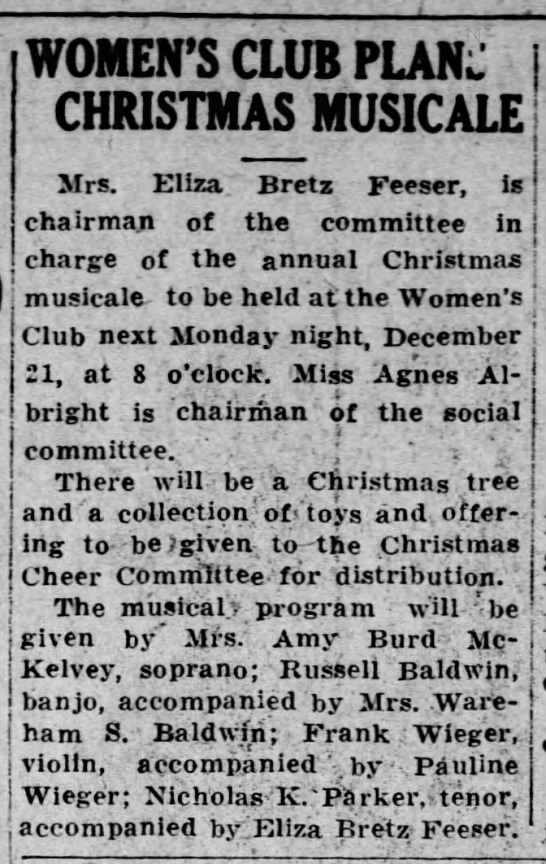 1925 Mrs Eliza Bretz Feeser chmn of annual Christmas Musicale and pianist at women's club -