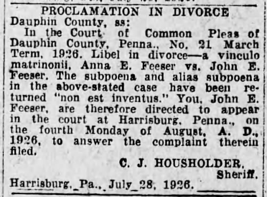 1926 Jul First proclamation of subpoena to John E Feeser by Anna E Feeser -