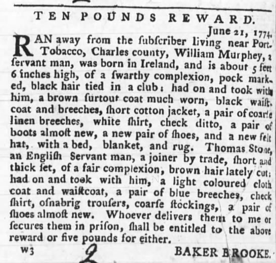 William Murphey Annapolis Maryland July 1774 - TEN POUNDS REWARD. RAN away from the fubferiber...