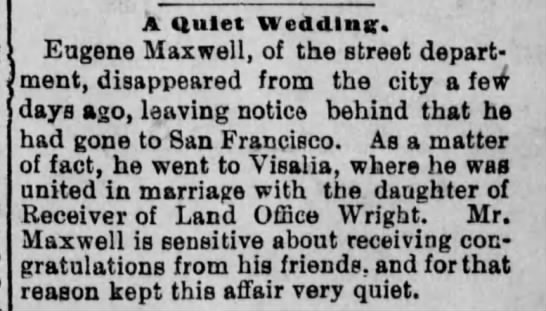 Eugene Maxwell goes to Visalia to marry daug of Wright -