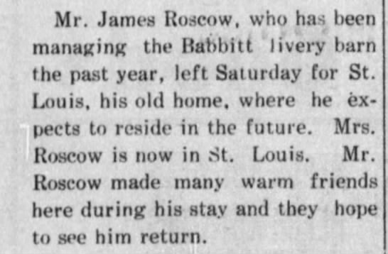 James RoscowCoconino Sun 6 Aug 1909 - Mr. James Roscow, who has been managing the...