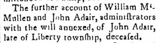 May 1810 John Adair administrator for the estate of John Adair Deceased. -