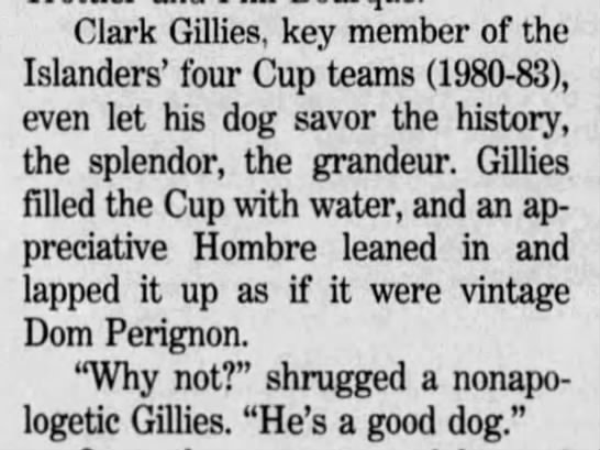 Excerpt from article mentions Clark Gillies of the Islanders fed his dog from the Stanley Cup -