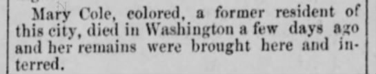 Cole Mary former resident of Alexandria Mar 1903 Alexandria Gazette - Mary Cole, ?'??lured, a former resident at this...