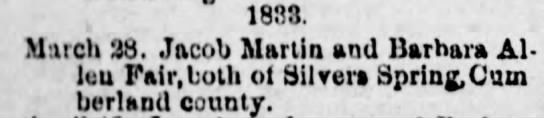Jacob Martin marries Barbara Alleu Fair March 28 1833 - Harrisburg Telegraph Nov 9 1884 -