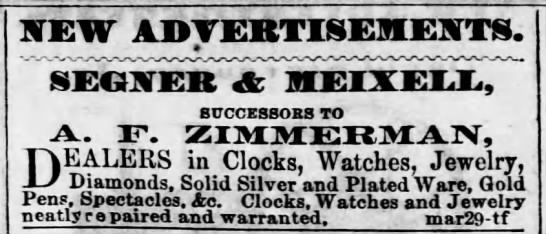 Ad: Segner & Meixell, successors to A. F. Zimmerman, Clocks & Watches. -