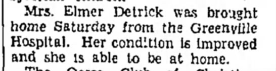 Detrick, Mrs Elmer brought home from Greenville hospital Piqua Daily Call 6 Feb 1934 Piqua Oh -