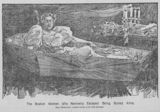 "1896: ""The Boston Woman Who Narrowly Escaped Being Buried Alive"" -"