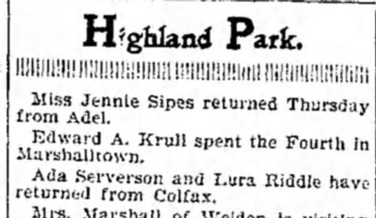 lura Riddle july 8 - 1899 - Highland Park. Miss Jennie Sipes returned...