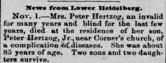 Death: Mrs. Peter HERTZOG, 85, at the home of her son, Peter Hertzog, Jr., Lower Heidelberg -