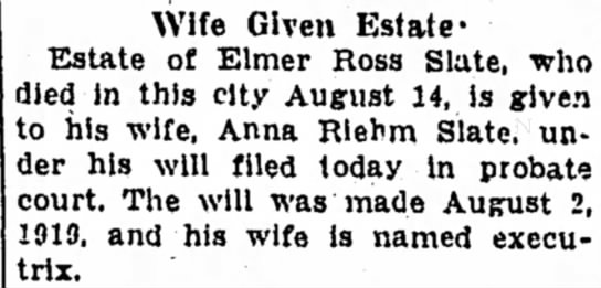 - Wife Given Estate- Estate of Elmer Ross Slate,...