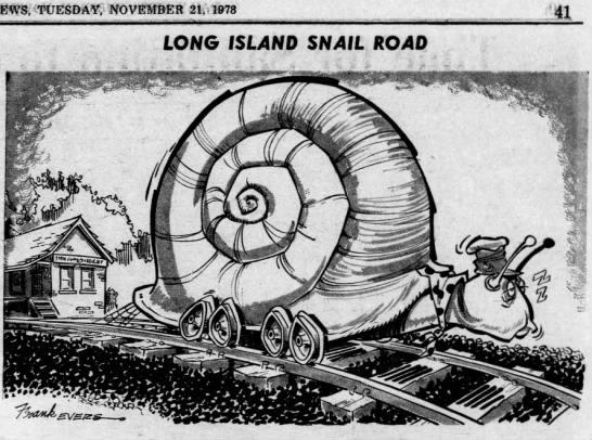 Long Island Snail Road, a nickname for the Long Island Rail Road (1978). -