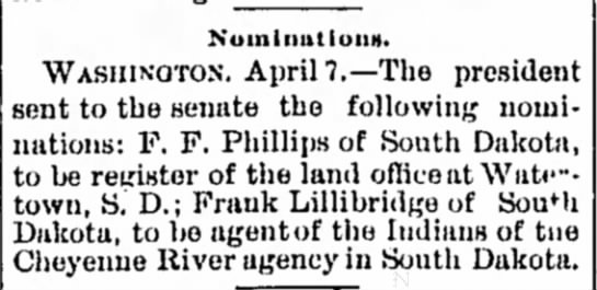 Frank Lillibridge nominated for Indian Agent by President April 1892 -