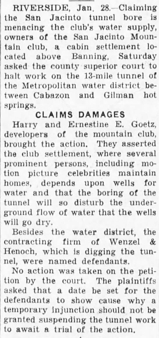 Harry - Ernestine E Goetz sue over MWD tunnel San Berdo Sun 01-28-1934 - RIVERSIDE, Jan. 28.-Claiming the San Jacinto...