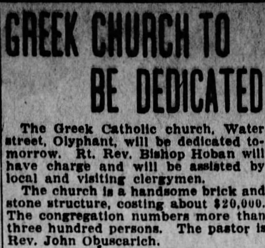 Greek Catholic Church Olyphant (All Saints) Dedicated 1-Dec-1906 -