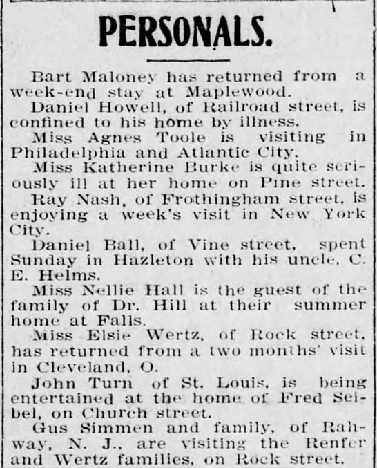 Pittston Gazette, 18 AUG 1908, p. 3 - PERSONALS. Bart Maloney has returned from a...