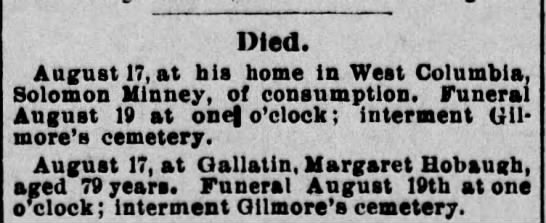 Solomen Minney and Margaret Hobaugh  buried at Gilmore Cemetery aug 17, Aug 19 1901 -