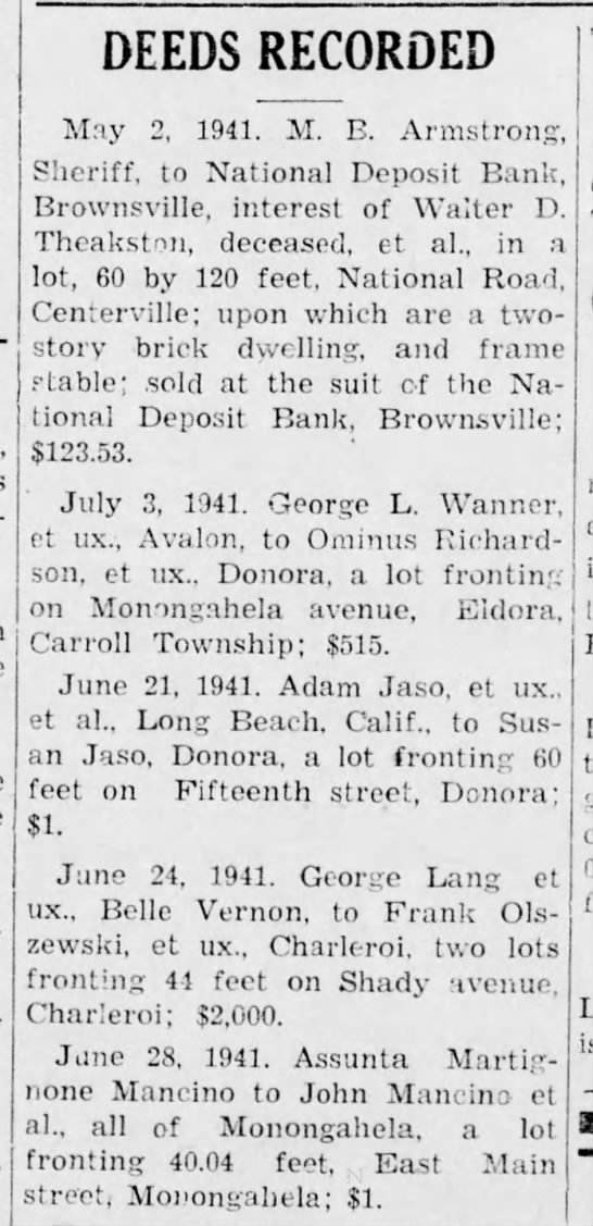 Assunta Mancini deed - 18 July 1941, Daily Republican, Monongahela, PA - DEEDS RECORDED May 2, 1941. M. B. Armstrong,...