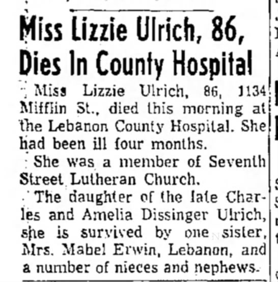 Miss Lizzie Ulrich, 86, dies in county hospital Lebanon Daily News, 24 December 1862, Page 2 -