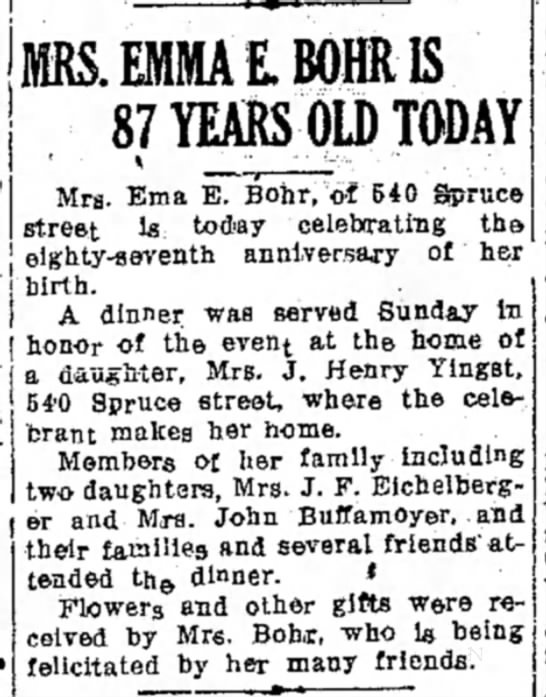 Mrs. Emma E. Bohr is 87 Years Old today - LDN 1 Dec 1931, page 1; http://www.newspapers.com/image/#  -