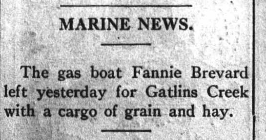 Gatlin Creek - MARINE NEWS ; The gas boat Fannie Brevard left...