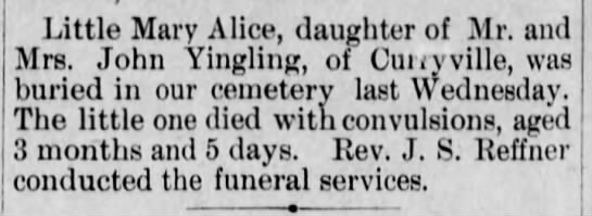 Infant Mary Alice Yingling, d/o John Yingling of Curryville, age 3 months, 5 days, 1902 -