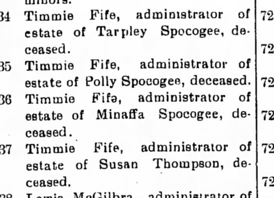 Timmie Fife administrator of estate of Tarpley and Polly Spocogee - Timmie Fife, administrator of estate of Tarpley...