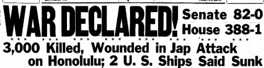 War Declared! 3,000 Killed, Wounded | Dec 8. 1941 -