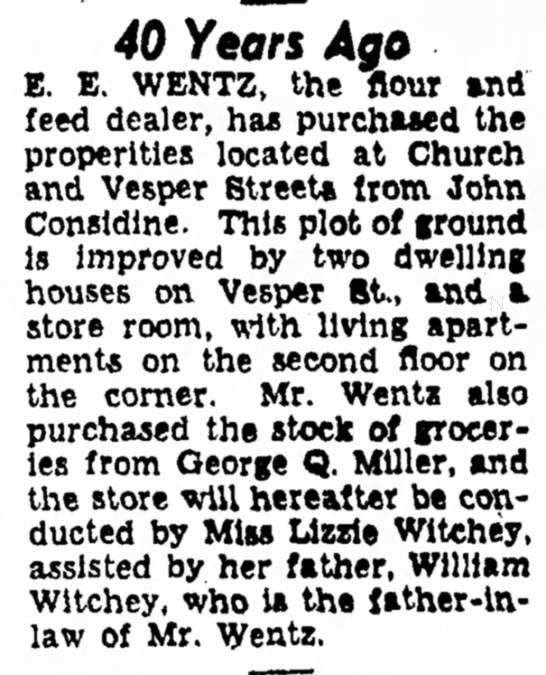 - 40 Years Ago E. E. WENTZ, the flour and feed...