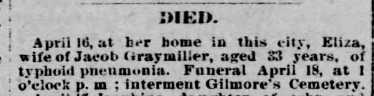 Eliza Graymiller, wife of Jacob, buried at Gilmore Cemetery 17 April 1894 -