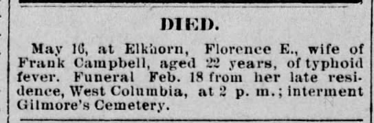 Florence Campbell, wife of Frank buried at Gilmore Cemetery 17 May 1894 -