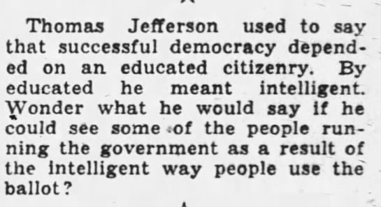 """Successful democracy depended on an educated citizenry"" (1946). -"
